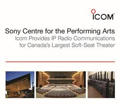 Icom Provides IP Radio Communications for the Sony Centre for the Performing Arts